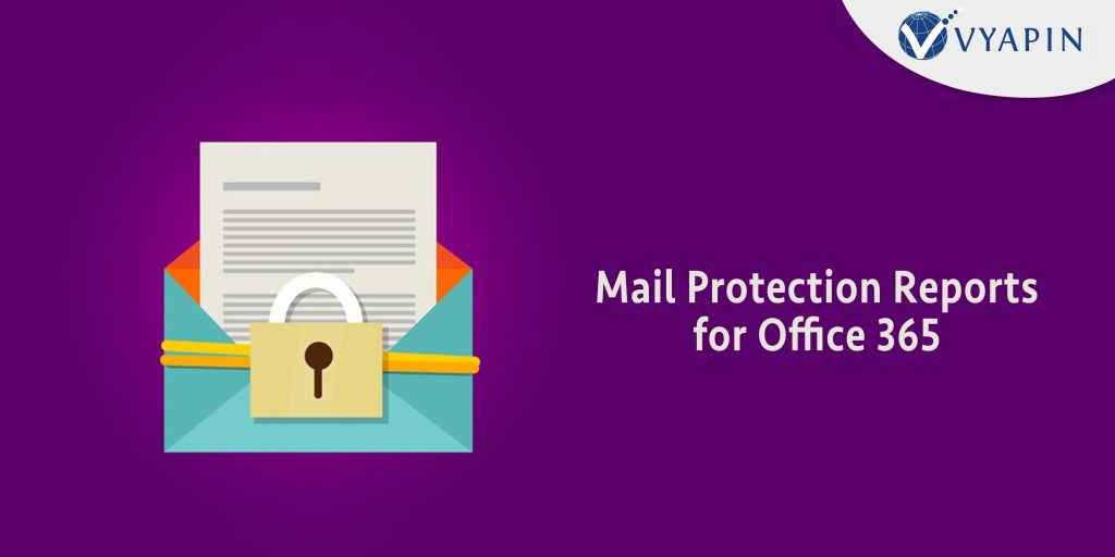 Mail Protection Reports For Office 365
